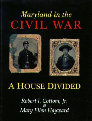 Maryland in the Civil War By Cottom, Robert I./ Hayward, Mary Ellen